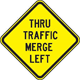 Thru Traffic Merge Left Sign